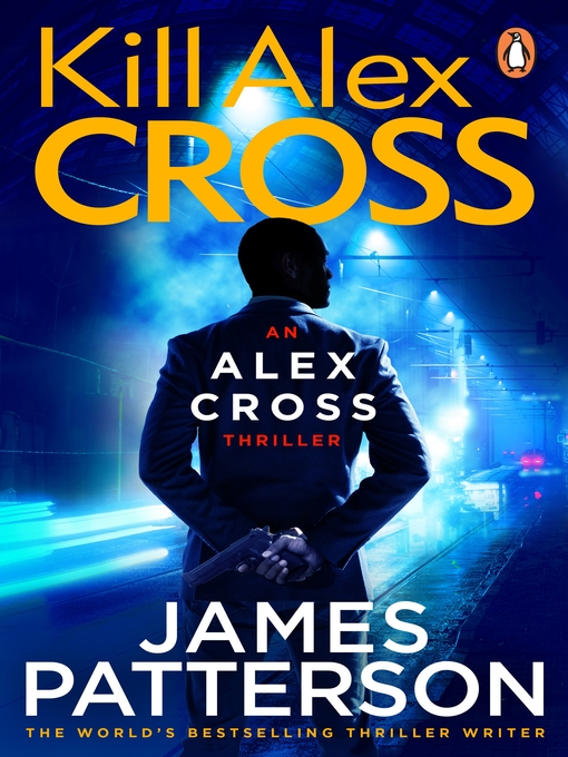 Kill Alex Cross (eBook): Alex Cross Series, Book 18