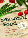 Seasonal Food (eBook): A guide to what's in season when and why