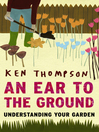 An Ear to the Ground (eBook): Understanding Your Garden
