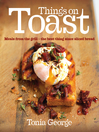 Things on Toast (eBook): Meals from the Grill