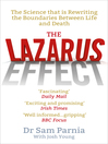 The Lazarus Effect (eBook): The Science That is Rewriting the Boundaries Between Life and Death
