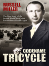 Codename Tricycle (eBook): The true story of the Second World War's most extraordinary double agent