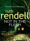 Not in the Flesh (eBook): Chief Inspector Wexford Series, Book 22
