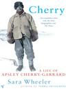 Cherry (eBook): A Life of Apsley Cherry-Garrard