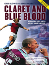 Claret and Blue Blood (eBook): Pumping Life into West Ham United