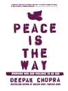 Peace Is the Way (eBook): Bringing War and Violence to an End