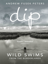 Dip (eBook): Wild Swims from the Borderlands
