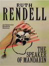 The Speaker of Mandarin (eBook): Chief Inspector Wexford Series, Book 12