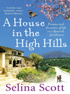 A House in the High Hills (eBook): Dreams and Disasters of Life in a Spanish Farmhouse
