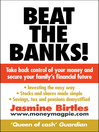Beat the Banks! (eBook): Take back control of your money and secure your family's financial future
