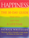 Happiness (eBook): The 30-Day Guide That Will Last You A Lifetime