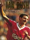Ian Rush--An Autobiography With Ken Gorman (eBook)