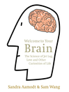 Welcome to Your Brain (eBook): The Science of Jet Lag, Love and Other Curiosities of Life
