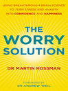The Worry Solution (eBook): Using breakthrough brain science to turn stress and anxiety into confidence and happiness