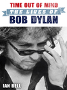 Time Out of Mind (eBook): The Lives of Bob Dylan