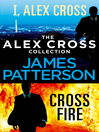 The Alex Cross Collection (eBook): I, Alex Cross & Cross Fire