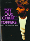 80s Chart-Toppers (eBook): Every Chart-Topper Tells a Story