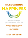 Hardwiring Happiness (eBook): The Practical Science of Reshaping Your Brain—and Your Life