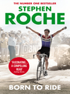 Born to Ride (eBook): The Autobiography of Stephen Roche