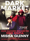 DarkMarket (eBook): How Hackers Became the New Mafia