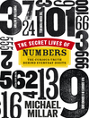 The Secret Lives of Numbers (eBook): The Curious Truth Behind Everyday Digits