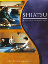 Shiatsu (eBook): An Introductory Guide to the Technique and its Benefits