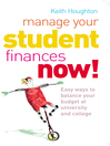 Manage Your Student Finances Now! (eBook): Balancing the Budget at University and College
