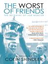 The Worst of Friends (eBook): The Betrayal of Joe Mercer