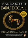 Dreaming the Eagle (eBook): Boudica Series, Book 1