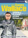 Danny Wallace and the Centre of the Universe (eBook)