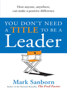 You Don't Need a Title to be a Leader (eBook): How Anyone, Anywhere, Can Make a Positive Difference