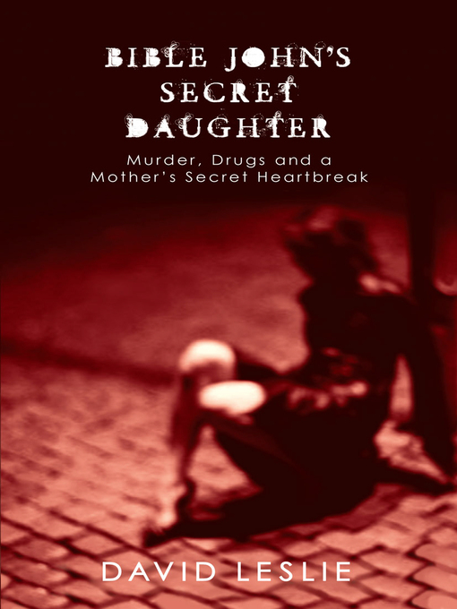 Bible John's Secret Daughter (eBook): Murder, Drugs and a Mother's Secret Heartbreak