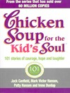 Chicken Soup For the Kids Soul (eBook): 101 Stories of Courage, Hope and Laughter