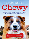 Chewy (eBook): The Street Dog Who Brought a Neighbourhood Together