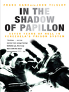In the Shadow of Papillon (eBook): Seven Years of Hell in Venezuela's Prison System