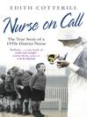 Nurse On Call (eBook): The True Story of a 1950s District Nurse