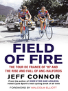 Field of Fire (eBook): The Tour de France of '87 and the Rise and Fall of ANC-Halfords