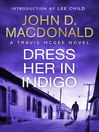 Dress Her in Indigo (eBook): Introduction by Lee Child: Travis McGee, No.11