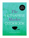 The Vietnamese Market Cookbook (eBook)