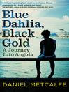 Blue Dahlia, Black Gold (eBook): A Journey Into Angola