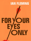 For Your Eyes Only (eBook): James Bond Series, Book 8
