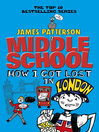 How I Got Lost in London (eBook): Middle School Series, Book 5