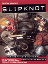 Slipknot (eBook): Inside the Sickness, Behind the Masks With an Intro by Ozzy Osbourne and Afterword by Gene Simmons