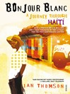 Bonjour Blanc (eBook): A Journey Through Haiti