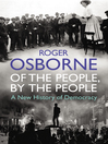 Of the People, by the People (eBook): A New History of Democracy