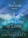 Last Day of Love (eBook): Teardrop Trilogy, Book 0.5