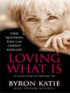 Loving What Is (eBook): How Four Questions Can Change Your Life