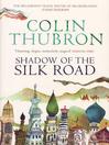 Shadow of the Silk Road (eBook)