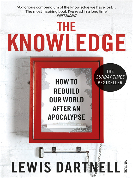The Knowledge (eBook): How to Rebuild our World from Scratch