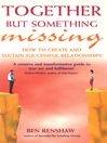 Together But Something Missing (eBook): How to create and sustain successful relationships